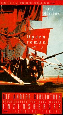 9783821841649: Opernroman (Die Andere Bibliothek) (German Edition)