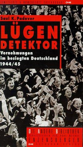 9783821841748: Lügendetektor. Vernehmungen im besiegten Deutschland 1944/45