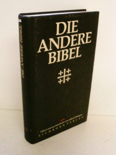 Die andere Bibel : mit Altem und Neuem Testament. ed. und bearb. von / Die andere Bibliothek - Pfabigan, Alfred