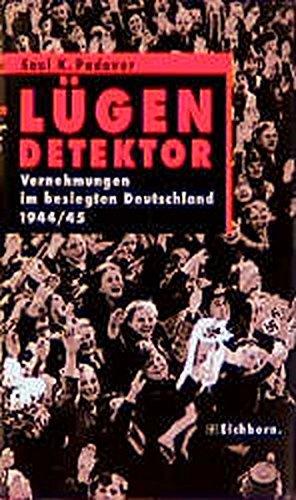 9783821844787: Lügendetektor. Vernehmungen im besiegten Deutschland 1944/45. Die Andere Bibliothek - Erfolgsausgabe