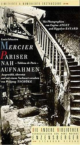 Pariser Nahaufnahmen. Die Andere Bibliothek (3821844868) by Louis-Sebastian Mercier; Eugene Atget; Hippolyte. Bayard; Wolfgang Tschöke