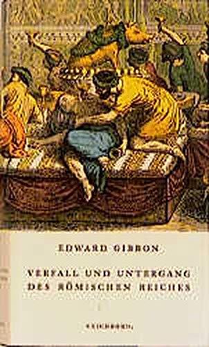 Verfall und Untergang des Römischen Reiches. Die: Edward Gibbon