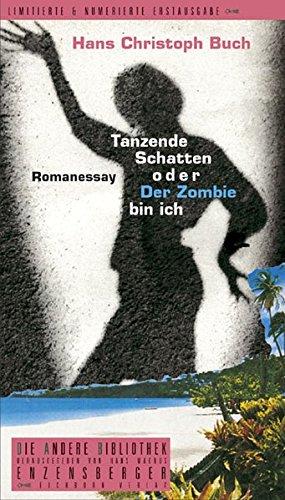 Tanzende Schatten oder Der Zombie bin ich. Die andere Bibliothek . - numeriert und signiert: Buch, ...