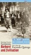 9783821845807: Barbarei und Zivilisation: Das Leben des Facundo Quiroga