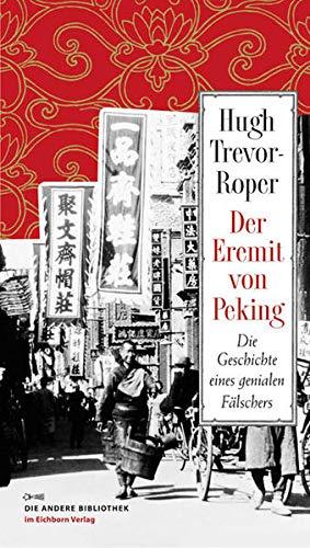 Der Eremit von Peking. Die Geschichte eines genialen Fälschers.: Trevor-Roper, Hugh: