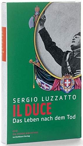 9783821845999: Il Duce: Das Leben nach dem Tod (Die Andere Bibliothek)