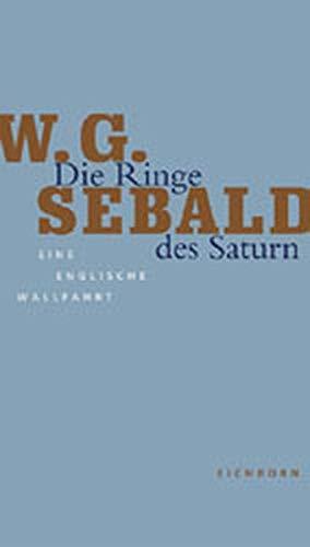 9783821847153: Die Ringe des Saturn. Eine englische Wallfahrt. Die Andere Bibliothek - Erfolgsausgabe