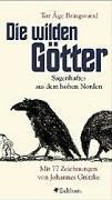9783821847269: Die wilden Götter: Sagenhaftes aus dem hohen Norden