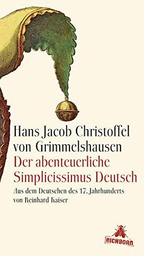 9783821847696: Der abenteuerliche Simplicissimus Deutsch: Aus dem Deutschen des 17. Jahrhunderts und mit einem Nachwort von Reinhard Kaiser