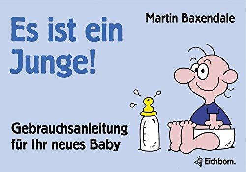 9783821848679: Es ist ein Junge!: Gebrauchsanleitung für Ihr neues Baby