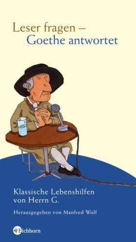 9783821849768: Leser fragen - Goethe antwortet: Klassische Lebenshilfen von Herrn G