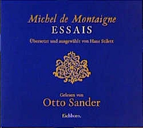Essais. 2 CDs. (382185118X) by Michel de Montaigne; Hans Stilett; Otto Sander