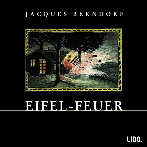 Eifel-Feuer: Hörspiel: Berndorf Jacques, Kolenda