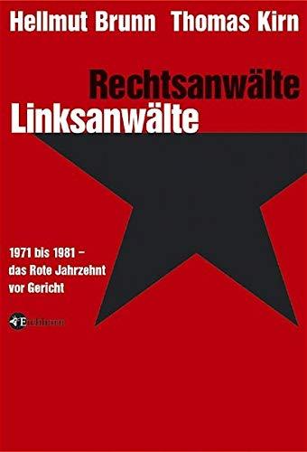 9783821855868: Rechtsanwälte - Linksanwälte: 1971 bis 1981 - Das Rote Jahrzehnt vor Gericht