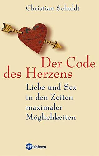 9783821855929: Der Code des Herzens: Liebe und Sex in den Zeiten maximaler Möglichkeiten