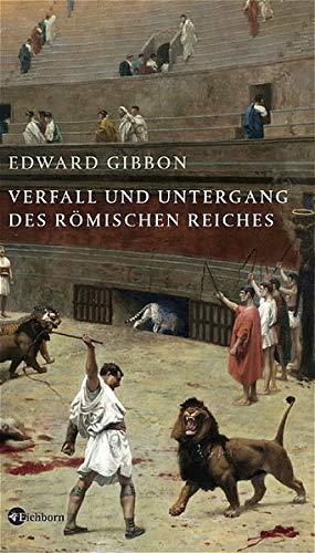 Verfall und Untergang des Römischen Reiches: Edward Gibbon