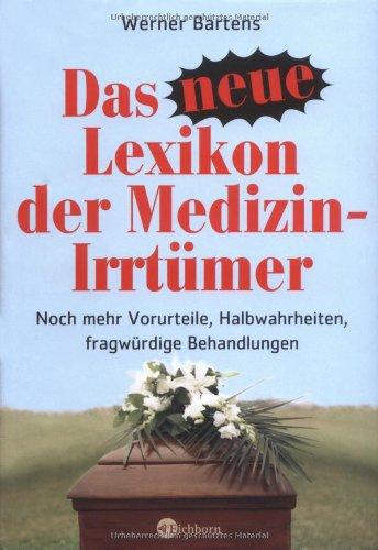 9783821856353: Das neue Lexikon der Medizinirrtümer: Noch mehr Halbwahrheiten, Vorurteile, fragwürdige Behandlungen