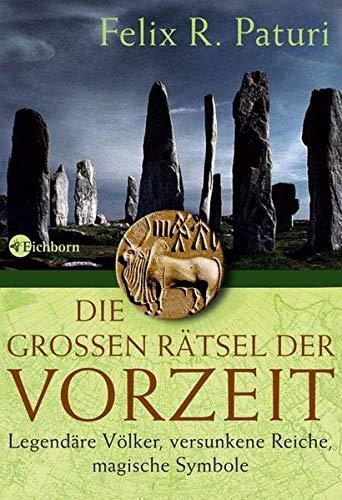 9783821856650: Die gro�en R�tsel der Vorzeit: Legend�re V�lker, versunkene Reiche, magische Symbole