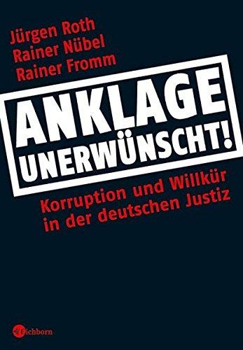 9783821856674: Anklage unerwünscht: Korruption und Willkür in der deutschen Justiz