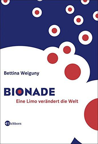 9783821857053: Bionade: Eine Limo verändert die Welt