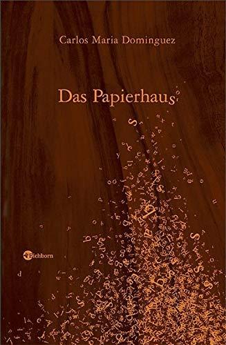 Das Papierhaus: Erzählung: Maria Dominguez, Carlos: