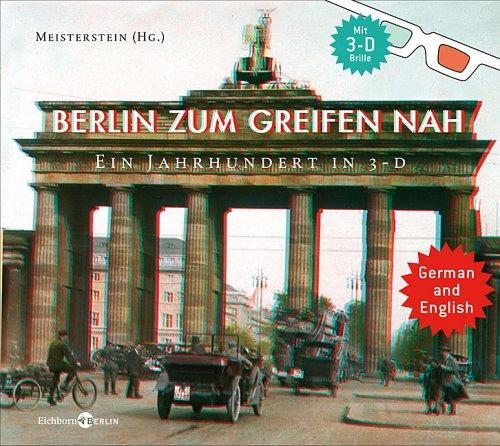 Berlin Zum Greifen Nah Ein Jahrhundert in 3-D: Von Meisterstein, Herausgegeben