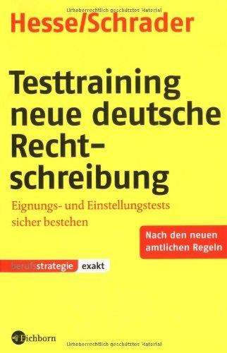9783821859323: Testtraining neue deutsche Rechtschreibung: Eignungs- und Einstellungstests sicher bestehen. Nach den neuen amtlichen Regeln