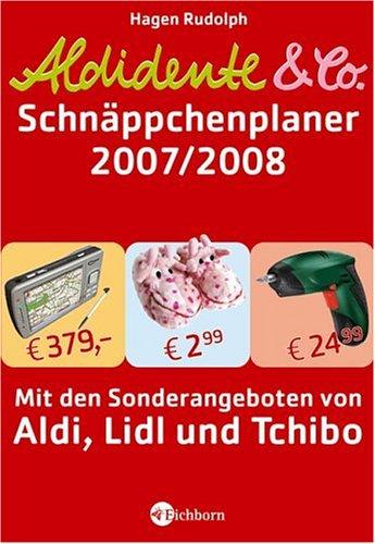 Aldidente und Co. - Der Schnäppchenplaner 2007/2008.: Hagen Rudolph