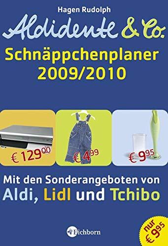 Aldidente & Co. - Der Schnäppchenplaner 2009/2010: Hagen Rudolph