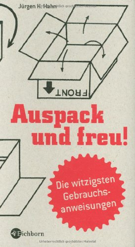 Auspack und freu! - Die witzigsten Gebrauchsanweisungen: Hahn Jürgen H.