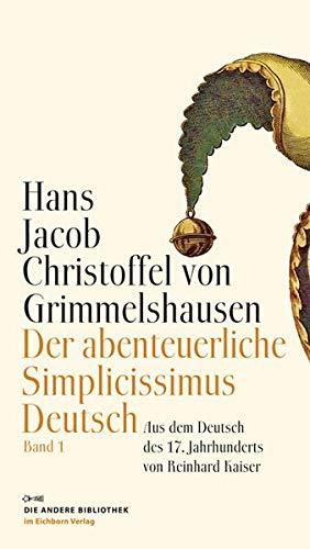 9783821862248: Der abenteuerliche Simplicissimus Deutsch: Aus dem Deutschen des 17. Jahrhunderts und mit einem Nachwort von Reinhard Kaiser (2 Bde.)