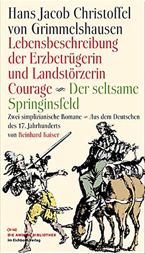9783821862330: Lebensbeschreibung der Erzbetrügerin und Landzerstörzerin Courage / Der seltsame Springinsfeld