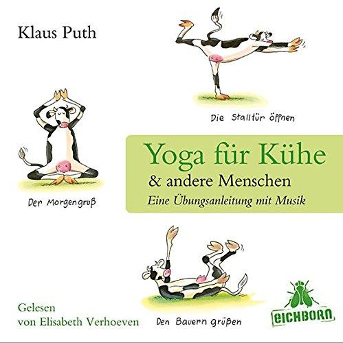 9783821863443: Yoga für Kühe & andere Menschen: Eine Übungsanleitung mit Musik