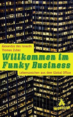 Willkommen im funky Business : Lebenszeichen aus: Isnards, Alexandre des