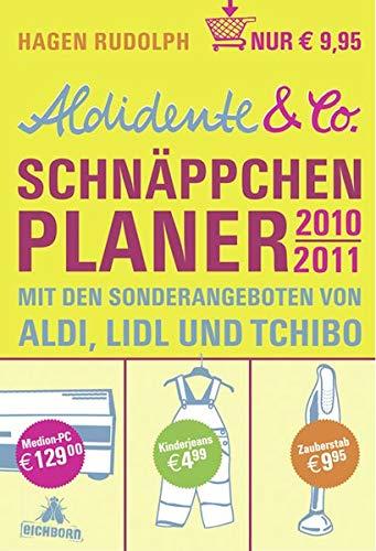 Aldidente & Co. Schnäppchenplaner 2010/2011: Mit den: Hagen Rudolph