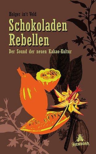 9783821865065: Schokoladenrebellen: Der Sound der neuen Kakao-Kultur