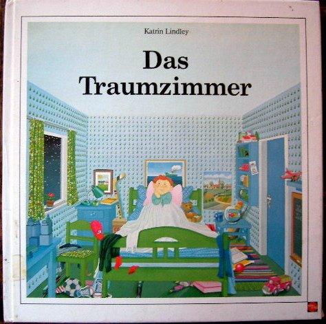 Das Traumzimmer. Abenteuer , die man im Zimmer erleben kann. 1. Auflage. - Lindley, Katrin.