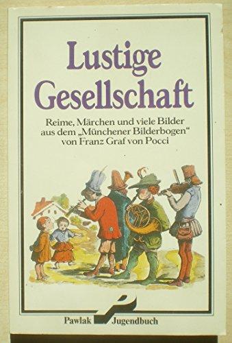 Lustige Gesellschaft - Reime, Märchen und viele: Franz, Graf von