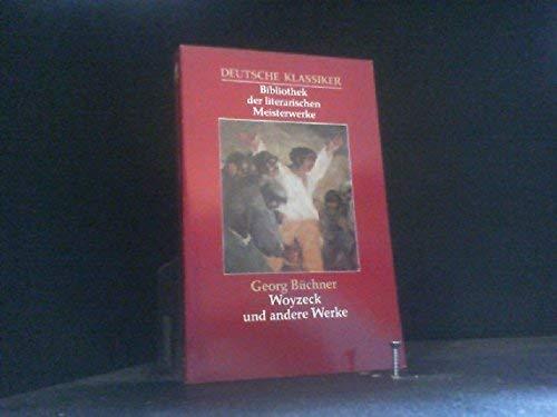 Woyzeck und andere Werke. Deutsche Klassiker. (Bibliothek der literarischen Meisterwerke): n/a