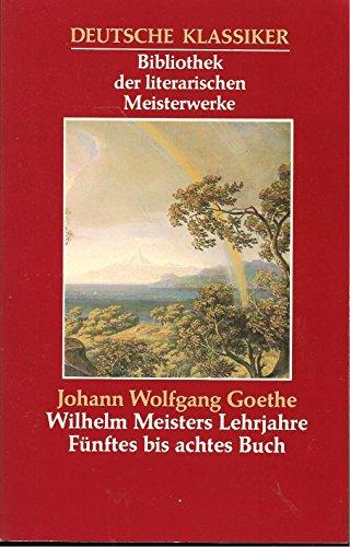 9783822411377: Wilhelm Meisters Lehrjahre Fuenftes Bis