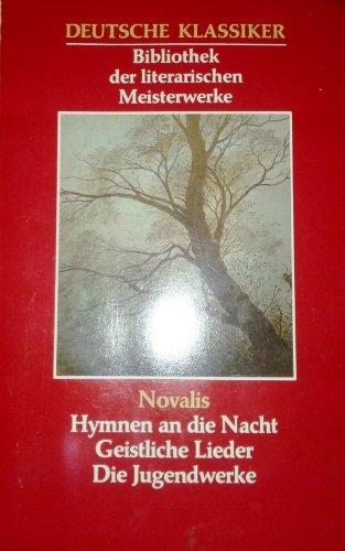 9783822411728: Hymnen an die Nacht - Geistliche Lieder - Die Jugendwerke - Aus der Serie: Deutsche Klassiker - Bibliothek der literarischen Meisterwerke
