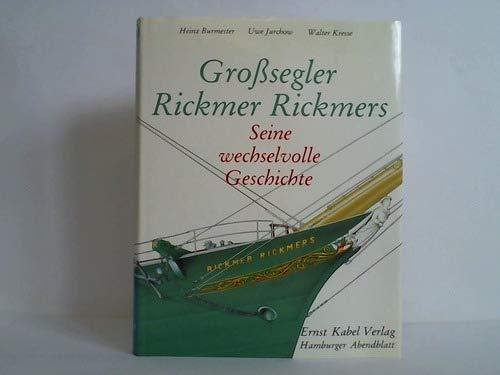 Großsegler Rickmer Rickmers. Sine wechselvolle Geschichte.: Burmester, Heinz /