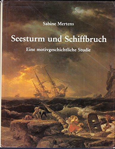 9783822500200: Seesturm und Schiffbruch: Eine motivgeschichtliche Studie (Schriften des Deutschen Schiffahrtsmuseums)