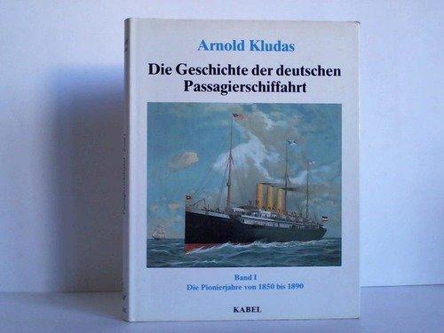 9783822500378: Die Geschichte der deutschen Passagierschiffahrt (Schriften des Deutschen Schiffahrtsmuseums)