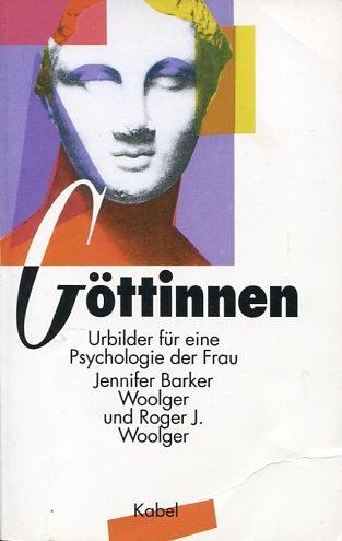9783822501719: Göttinnen. Urbilder für eine Psychologie der Frau