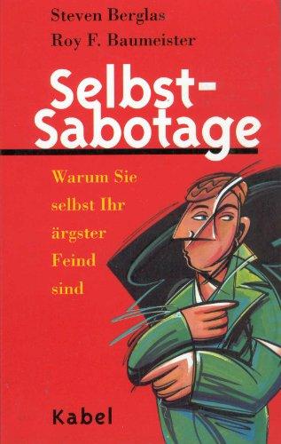 9783822502839: Selbst-Sabotage. Warum Sie selbst Ihr ärgster Feind sind.