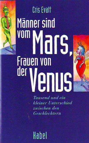 9783822502884: Männer sind vom Mars, Frauen von der Venus. Tausend und ein kleiner Unterschied zwischen den Geschlechtern