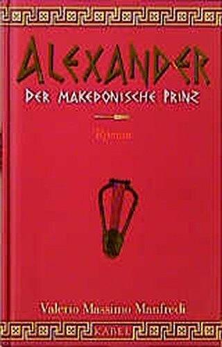 9783822505045: Alexander. Der Makedonische Prinz