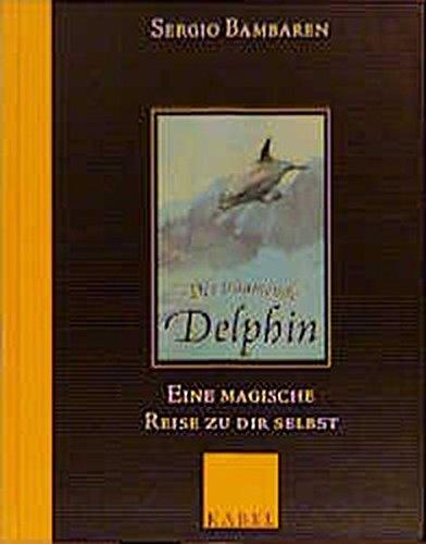 9783822505458: Der träumende Delphin - Eine magische Reise zu dir selbst