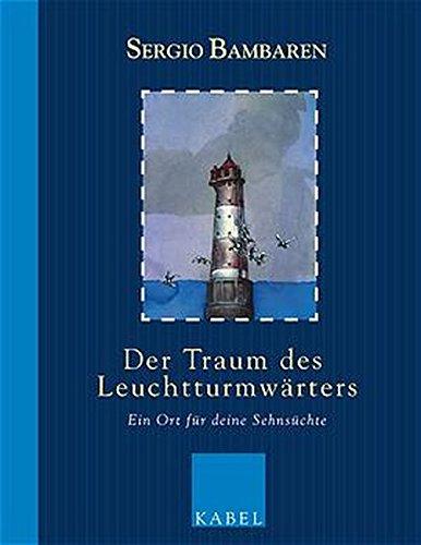 9783822506356: Der Traum des Leuchtturmwärters: Ein Ort für deine Sehnsüchte